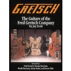 Gretsch The Guitars of the Fred Gretsch Company
