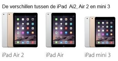 Wat zijn de verschillen tussen de iPad Air , iPad Air 2 en de iPad mini 3
