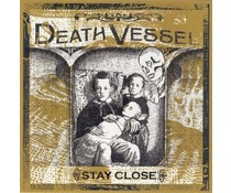 Death Vessel Stay Close