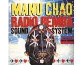 Manu Chao Radio Bemba Sound System