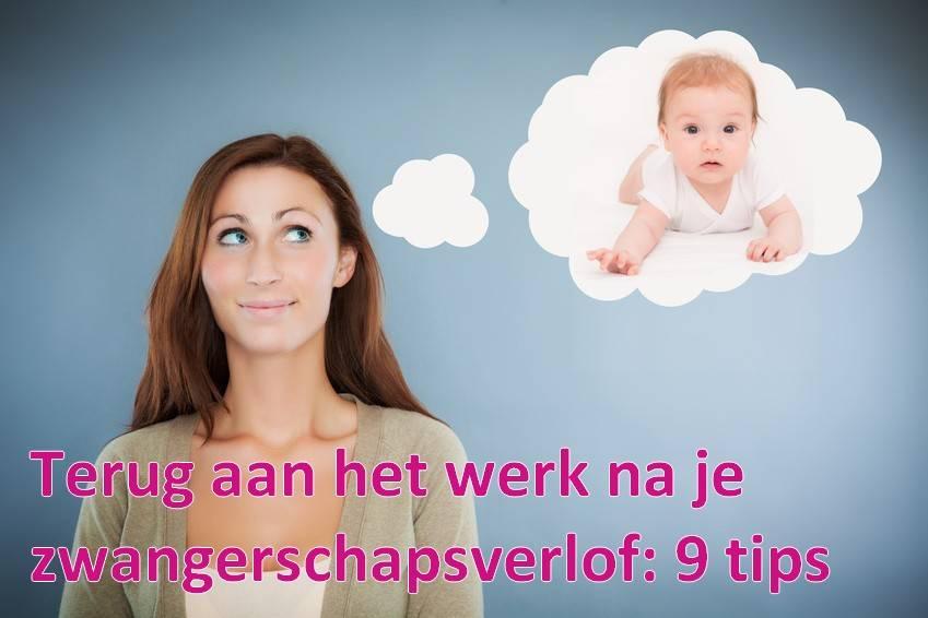 Terug aan het werk na je zwangerschapsverlof - 9 tips