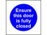 Ensure this door is fully closed