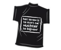 T-Shirtje-Het leven is te kort