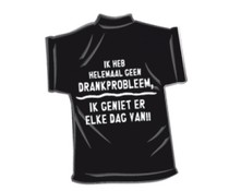 T-Shirtje-Geen drankprobleem