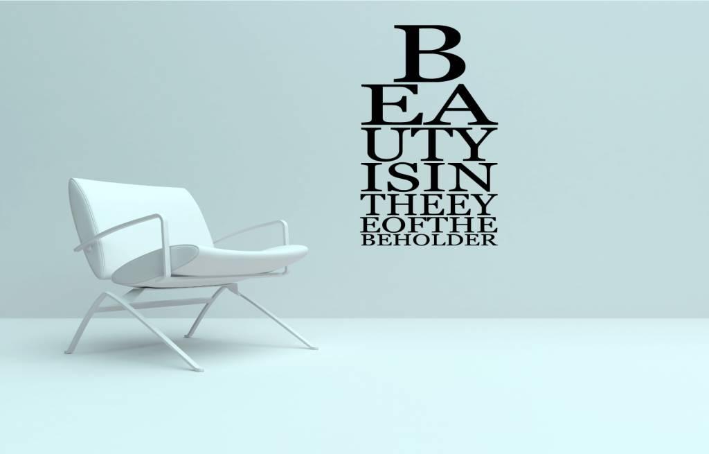 Beauty is in the eye of the beholder. Muursticker / Interieursticker