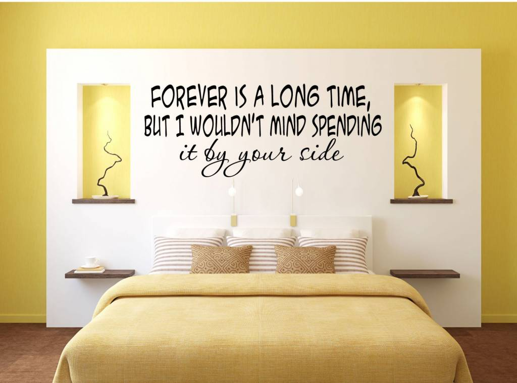 Forever is a long time, but i wouldn't mind spending it by your side. Muursticker / Interieursticker