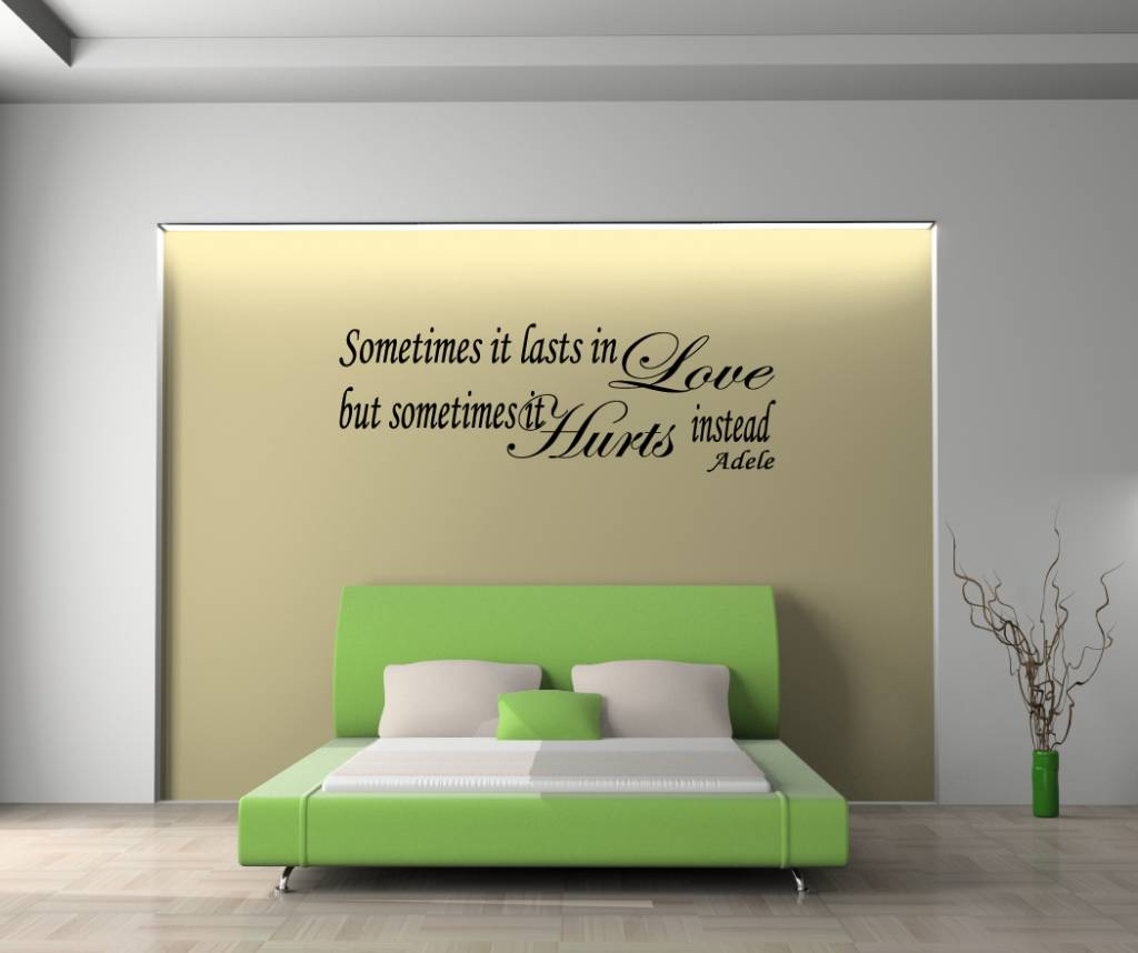 Adele, Sometimes it lasts in love but sometimes it hurts instead. Muursticker / Interieursticker