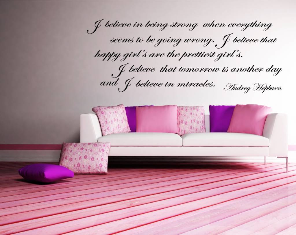 Audrey Hepburn - I believe in being strong when everything seems to be going wrong. I believe that happy girl's are the prettiest girl's. I believe that tomorrow is another day and I believe in miracles. Muursticker / Interieursticker