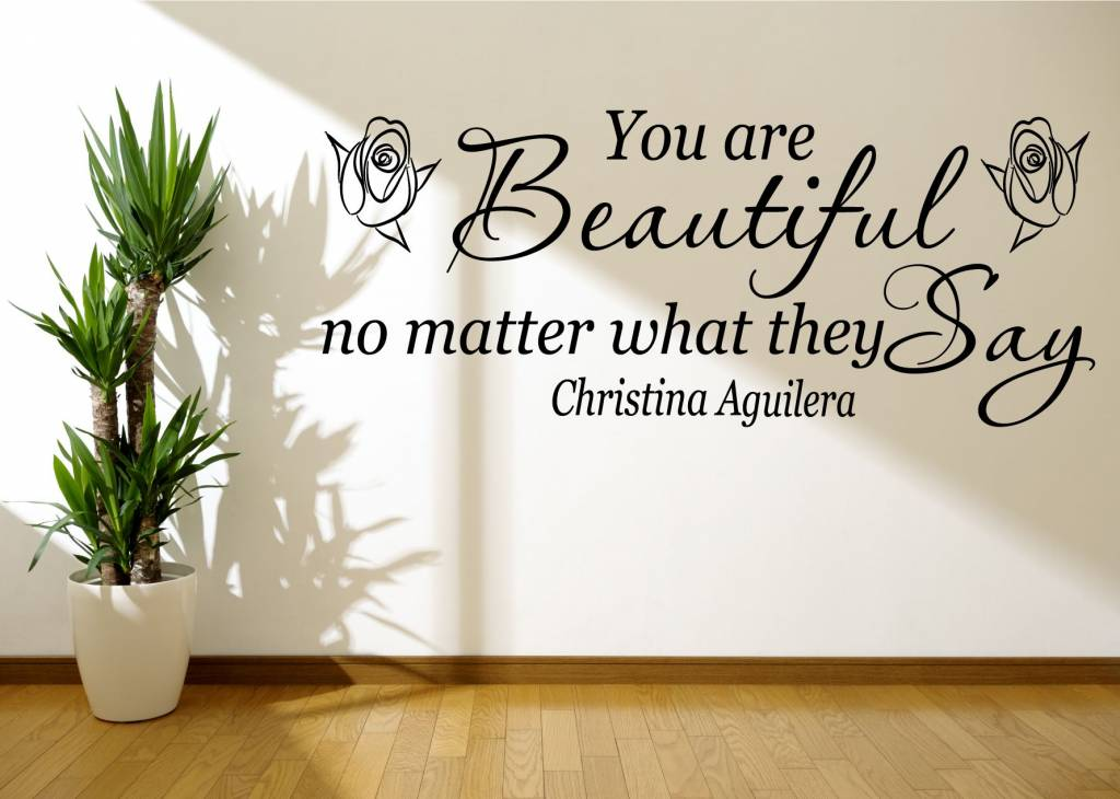 Christina Aguilera - You Are Beautiful no mather what they say lyrics. Muursticker / Interieursticker