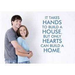 It takes hands to build a house, but only hearts can build a home. muursticker