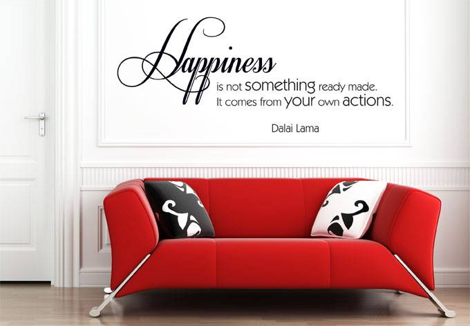 Dalai Lama quote. Happiness is not something ready made. It comes from your own actions.