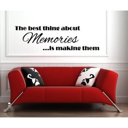 The best thing about memories, ...is making them muursticker