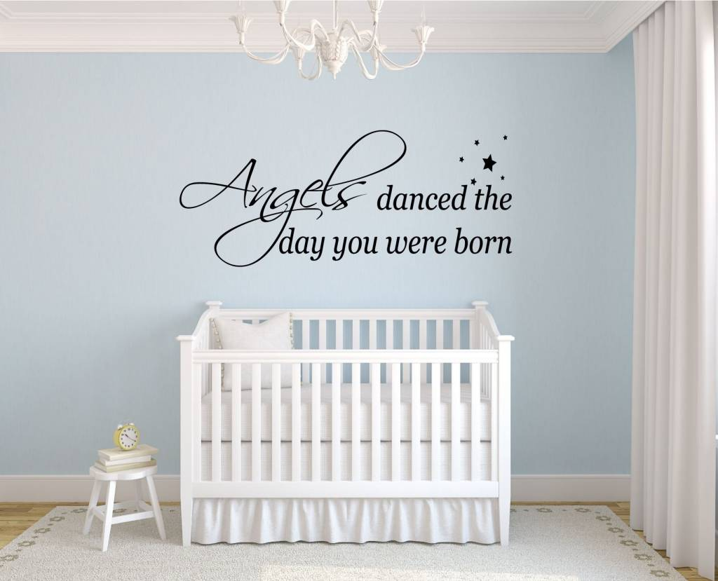 Angels danced the day you where born