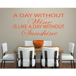 A day without wine is a day without sunshine muursticker
