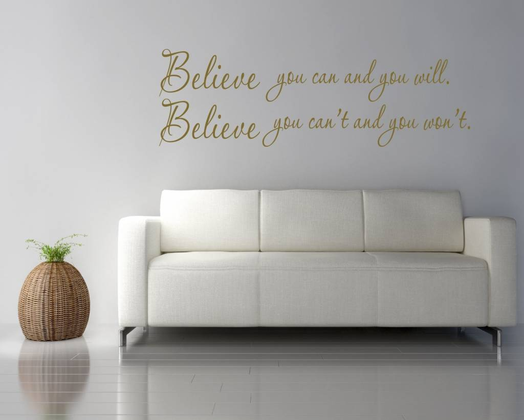 Believe you can and you will. Believe you can't and you won't