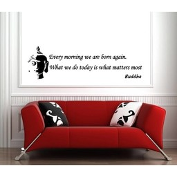 Buddha - Every morning we are born again. What we do today is what matters most muursticker