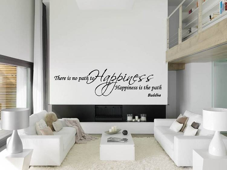 buddha - There is no path to happiness, happiness is the path