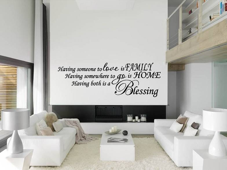 having someone to love is family, having somewhere to go is home, having both is a blessing