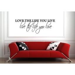 love the life you live, Live the life you love, Muursticker