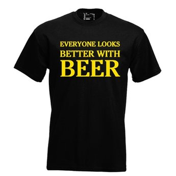 Everyone looks better with beer. Keuze uit T-shirt of Polo en div. kleuren. S t/m 8 XL