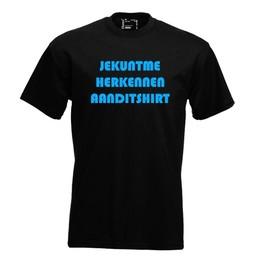 Je kunt me herkennen aan dit shirt. Keuze uit T-shirt of Polo en div. kleuren. S t/m 8 XL.