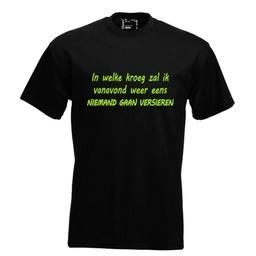 In welke kroeg zal ik vanavond eens niemand gaan versieren. Keuze uit T-shirt of Polo en div. kleuren. S t/m 8 XL