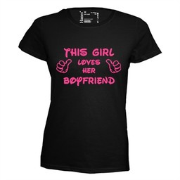 This girl loves her boyfriend. Dames T-shirt in div. kleuren. XS t/m 4 XL
