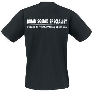 Bomb squad, If you see mee running, try to keep up with me. Keuze uit T-shirt of Polo en div. kleuren. S t/m 8 XL
