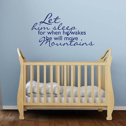 Let him sleep for when he wakes he will move mountains muursticker