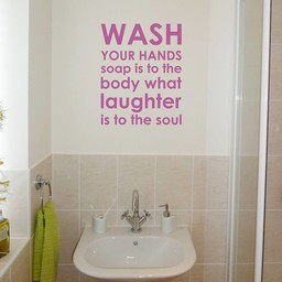 Wash your hands soap is to the body what laughter is to the soul muursticker