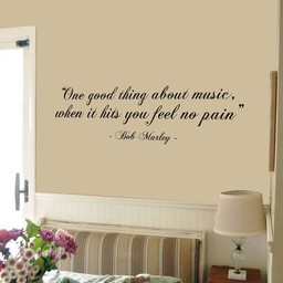 Bob Marley quote. One good thing about music, when it hits you feel no pain Muursticker
