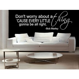 Bob Marley - Don't worry about a thing cause every little thing is gonna be alright muursticker