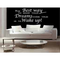 The best way to make your dreams come true 2. Muursticker