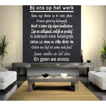 Bij ons op het werk staan onze clienten op de eerste plaats, is team spirit erg belangrijk. Muursticker