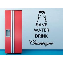 Save water, drink Champagne Muursticker
