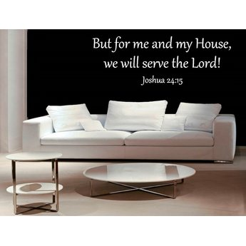 But for me and my house, we will serve the lord! Joshua 24:15 muursticker