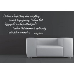 Audrey Hepburn quote. I believe in being strong when everything seems to be wrong muursticker