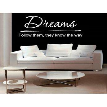 Dreams. Follow them, they know the way muursticker