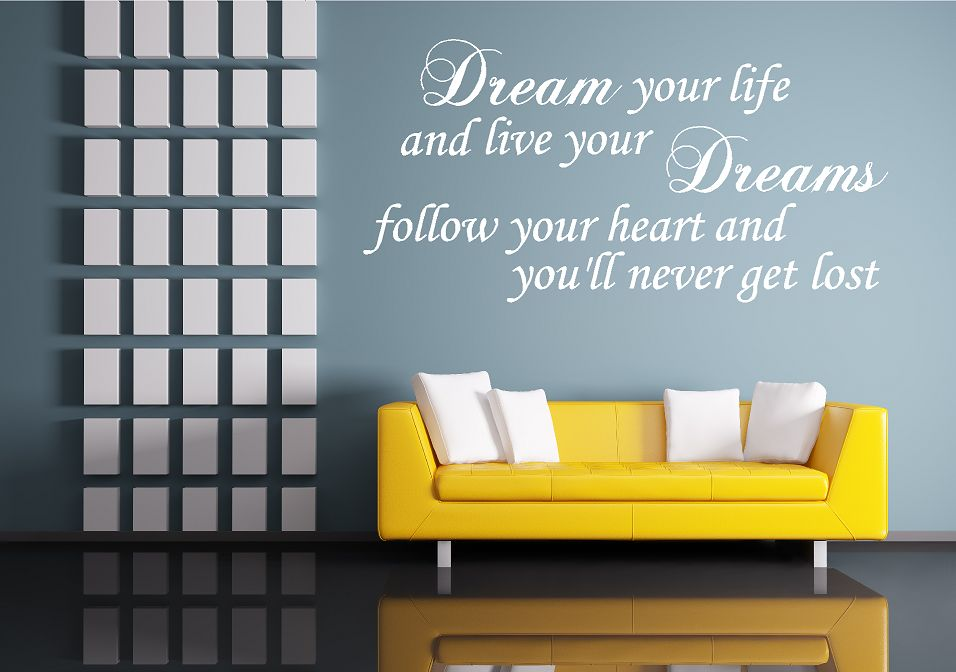 Dream your life and live your dreams muursticker