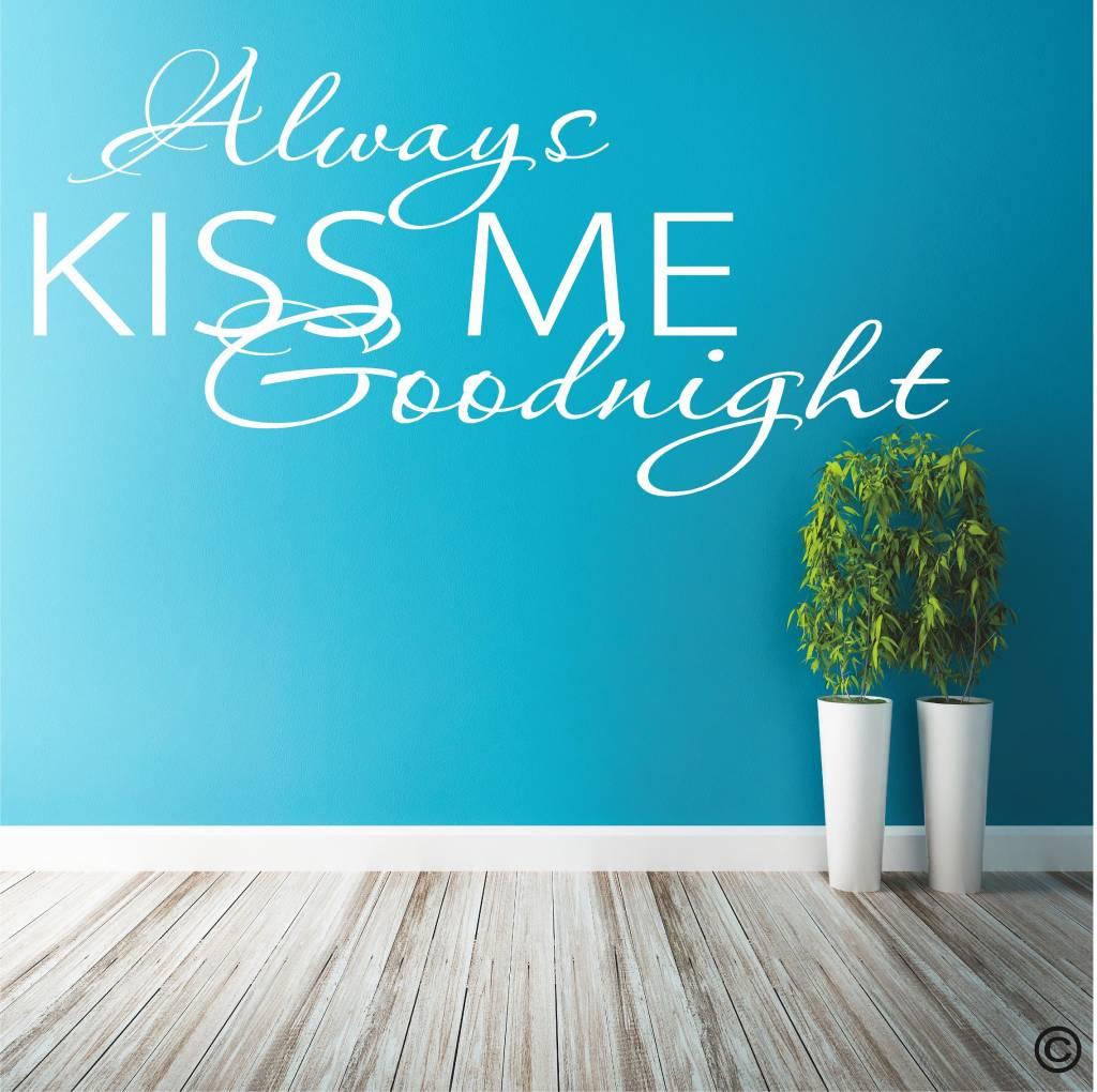 Always kiss me goodnight. Muursticker / Interieursticker