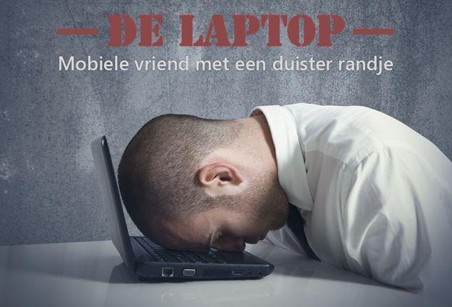 De laptop: de donkere kant van onze mobiele vriend