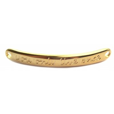 Goud Tussenzetsel 'you only live once' Goud DQ 43x5mm