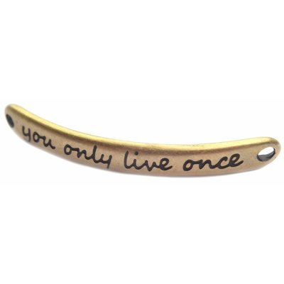 Antiek Goud Brons Tussenzetsel 'you only live once' Brons DQ 43x5mm