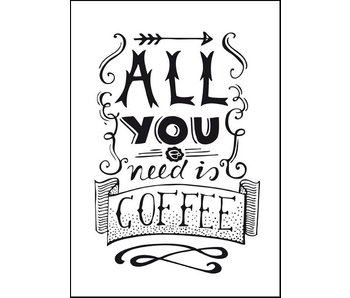 A4 poster All you need is coffee