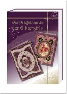 """Bücher und CD / Magazines Arbeitsbuch """"Die Prägeboards der Glittergirls"""""""