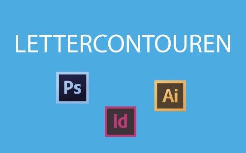 Lettercontouren Illustrator, Photoshop & InDesign