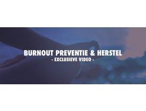 Exclusieve video & podcast over Burn-out preventie en herstel