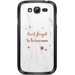 Samsung Galaxy Grand (Neo) hoesje - Don't forget to be awesome