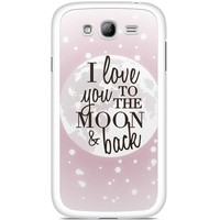 Samsung Galaxy Grand (Neo) hoesje - I love you to the moon and back