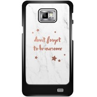 Casimoda Samsung Galaxy S2 hoesje - Don't forget to be awesome